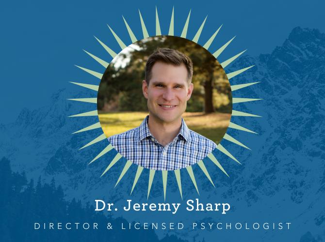 Dr. Jeremy Sharp, Director and Licensed Psychologist